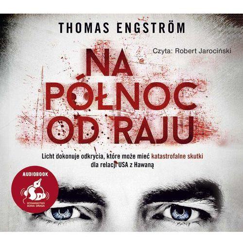 Na północ od raju (audiobook CD) - THOMAS ENGSTROM