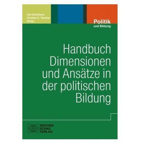 Handbuch Dimensionen und Ansätze in der politischen Bildung Deichmann, Carl