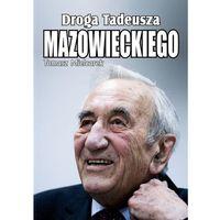 Droga Tadeusza Mazowieckiego-Wysyłkaod3,99 (9788379004706)