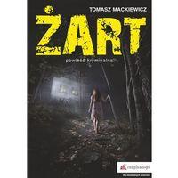 Żart - Tomasz Mackiewicz (9788394731618)