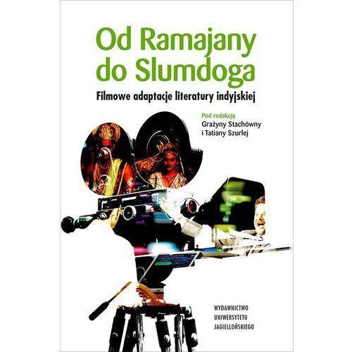 Od Ramajany do Slumdoga Filmowe adaptacje literatury indyjskiej (9788323339939)