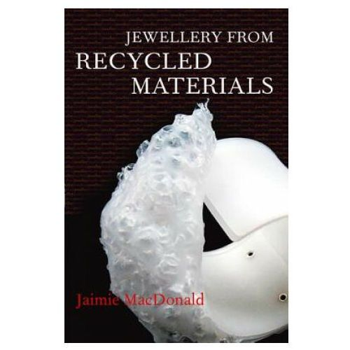 Jewellery from Recycled Materials (2009)