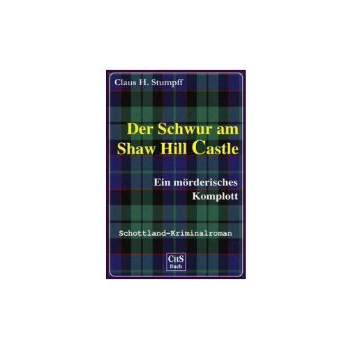 Der Schwur Am Shaw Hill Castle: Ein Morderisches Komplott