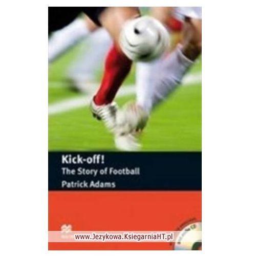 Kick-Off! The Story Of Football + CD. Macmillan Readers, Patrick Adams