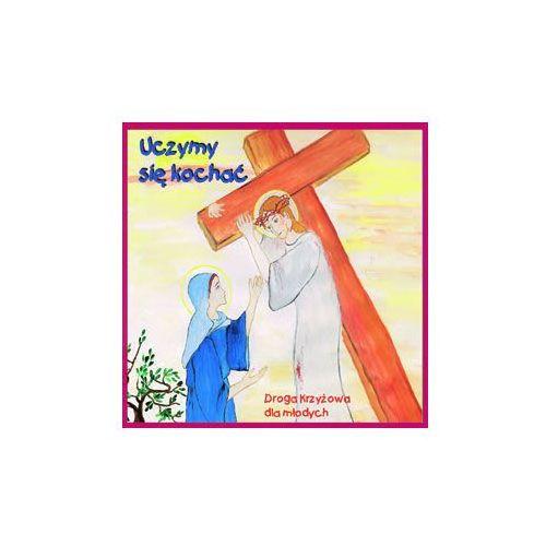 Uczymy się kochać - Droga krzyżowa dla młodych, ks. Winfried Wermter