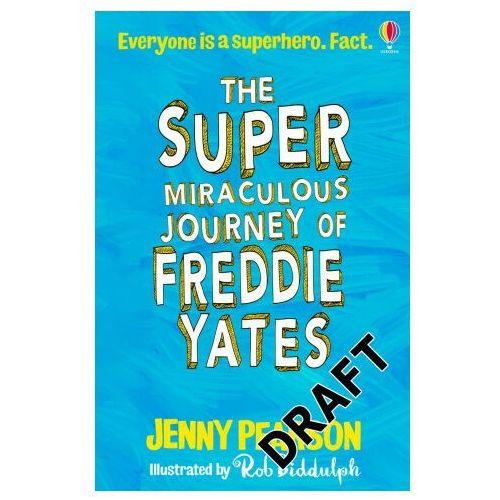 The Super Miraculous Journey of Freddie Yates - Pearson Jenny - książka, oprawa miękka