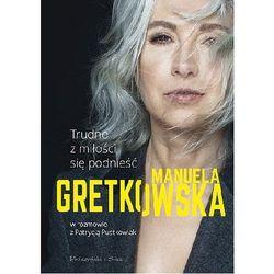 Biografie i wspomnienia  Manuela Gretkowska Patrycja Pustkowiak TaniaKsiazka.pl