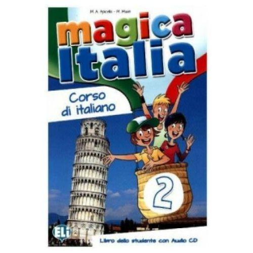 Magica Italia 2 Libro dello studente /CD gratis/ (2013)