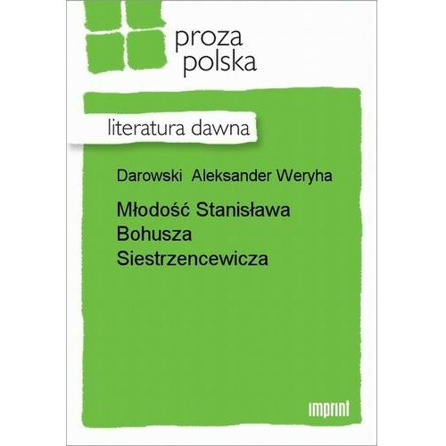 Młodość Stanisława Bohusza Siestrzencewicza - Aleksander Weryha Darowski - ebook
