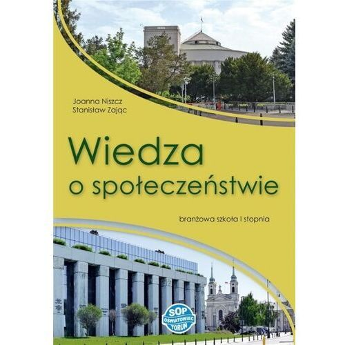 Wiedza o społeczeństwie dla szkoły branżowej i stopnia, Stanisław Zając Joanna Niszcz