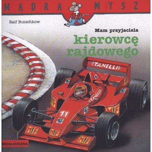 Mam przyjaciela kierowcę rajdowego Mądra mysz (24 str.)