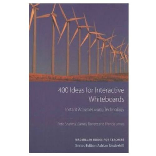 400 Ideas For Interactive Whiteboard. Instant Activities Using Technology Macmillan Books For Teachers