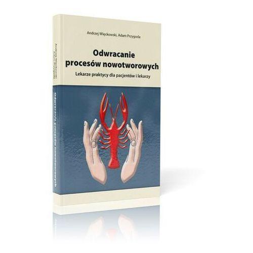 Książka Odwracanie procesów nowotworowych (9788394513085)