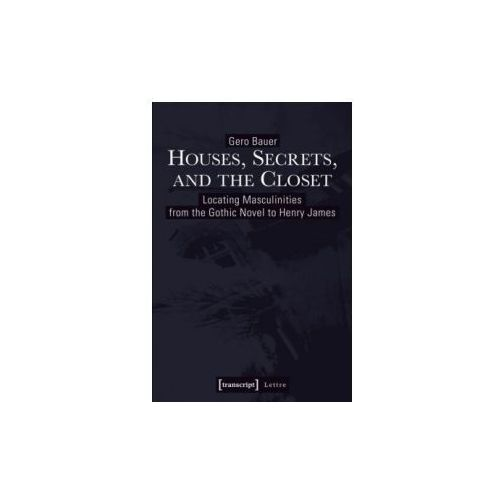 Houses, Secrets, and the Closet (9783837634686)