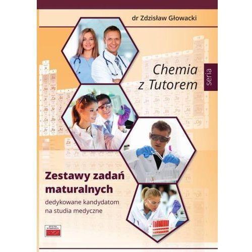 Chemia z Tutorem Zestawy zadań maturalnych - Zdzisław Głowacki, oprawa broszurowa