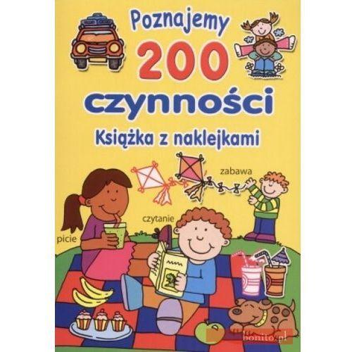 Poznajemy 200 czynności. Książka z naklejkami (9788375122565)