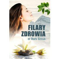 FILARY ZDROWIA - Mark Sircus (9788380210516)