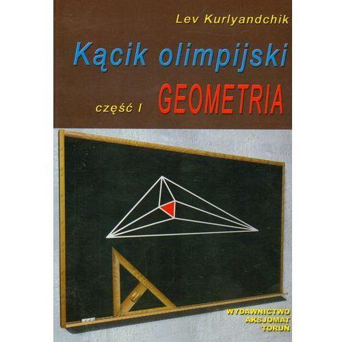 Kącik olimpijski cz. I Geometria (154 str.)