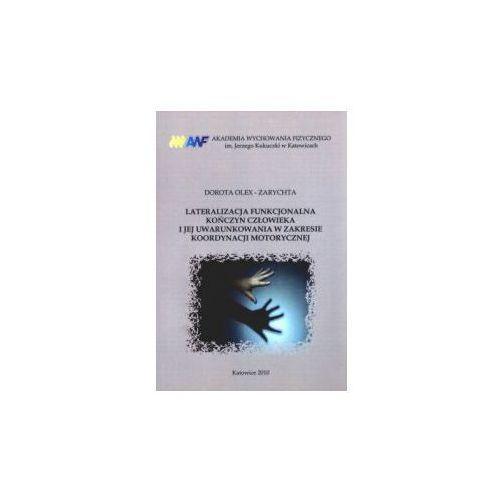Lateralizacja funkcjonalna kończyn człowieka i jej uwarunkowania w zakresie koordynacji motorycznej