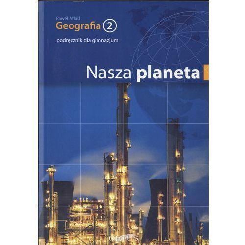 Geografia 2 Podręcznik Nasza Planeta (166 str.)