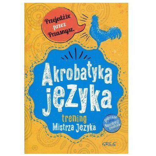 Akrobatyka języka. Trening Mistrza Języka GREG, Maria Zagnińska