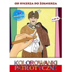 Sfinks Kolorowanki patriotyczne od rycerza do żołnierza - wysyłka od 3,99 - porównuj ceny z wysyłką