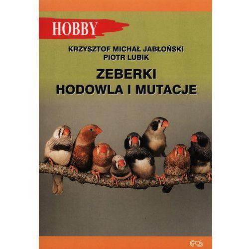 Zeberki Hodowla i mutacje- bezpłatny odbiór zamówień w Krakowie (płatność gotówką lub kartą). (9788389986429)