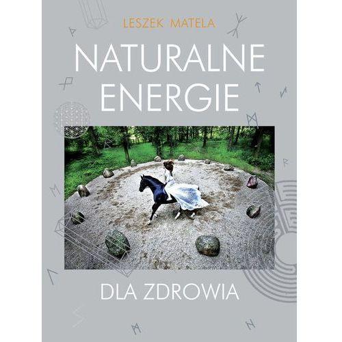 Naturalne energie dla zdrowia - Leszek Matela, KOS