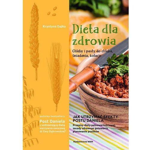 Dieta Dla Zdrowia Chleby I Pasty Do Chleba Śniadania Kolacje - Krystyna Dajka (9788327716859)