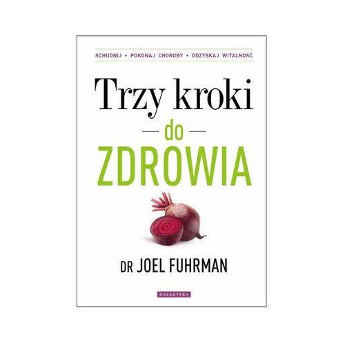 """""""Trzy kroki do zdrowia"""" dr Joel Fuhrman"""