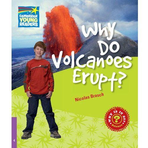 Why Do Volcanoes Erupt? Cambridge Young Readers. Poziom 4, Nicolas Brasch