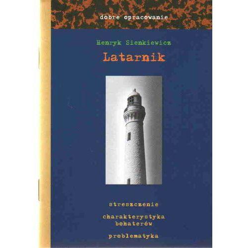 Latarnik dobre opracowanie - Henryk Sienkiewicz (16 str.)
