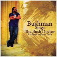 Bushman - bushman sings the bush doctor - a tribute to peter tosh marki Vp