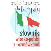 Słownik włosko-polski z rozmówkami. Minimum dla turysty (2007)