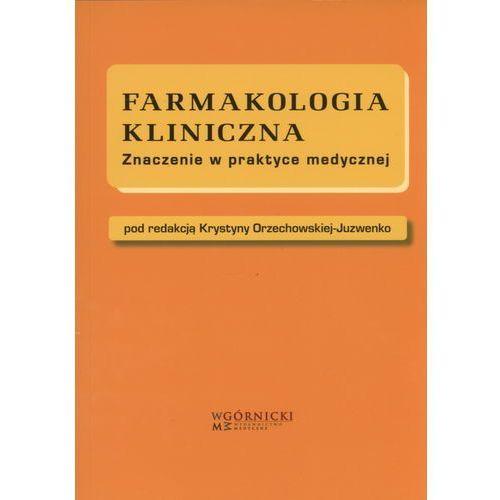 Farmakologia kliniczna Znaczenie w praktyce medycznej (9788361257066)