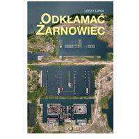 Odkłamać Żarnowiec. Darmowy odbiór w niemal 100 księgarniach! (9788380119147)