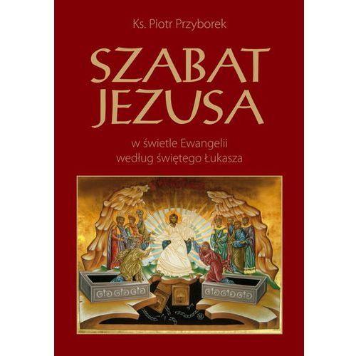 Bernardinum Szabat jezusa w świetle ewangelii według świętego łukasza