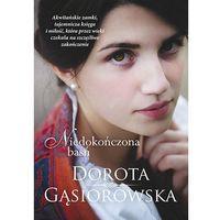 Niedokończona baśń, Dorota Gąsiorowska