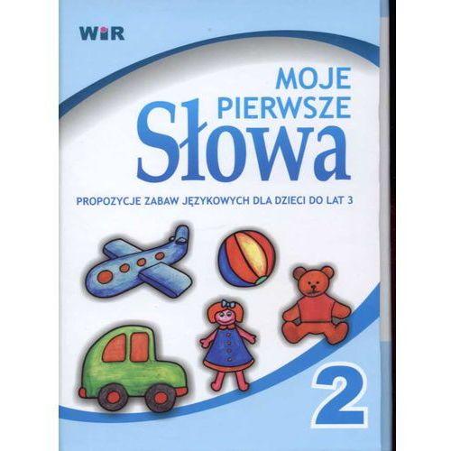 Moje pierwsze słowa. Propozycje zabaw językowych dla dzieci do lat 3. (9788389807922)