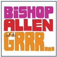 Dead oceans Bishop allen - grrr...