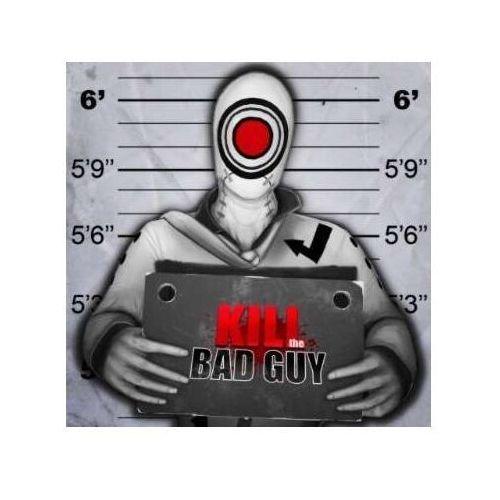 Kill the bad guy - K00852- Zamów do 16:00, wysyłka kurierem tego samego dnia!