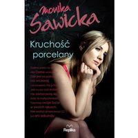 Kruchość porcelany, Monika Sawicka