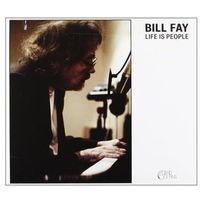 Dead oceans Fay, bill - life is people