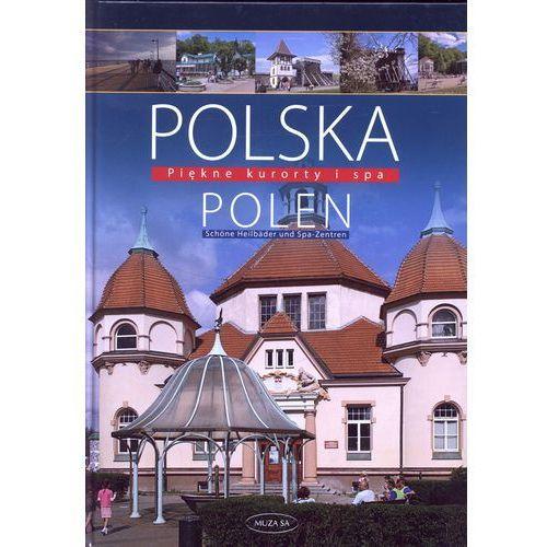 POLSKA POLEN. PIĘKNE KURORTY I SPA - IZABELA I TOMASZ KACZYŃSCY (192 str.)