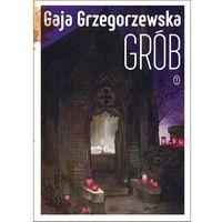 Grób - Gaja Grzegorzewska (9788308062432)