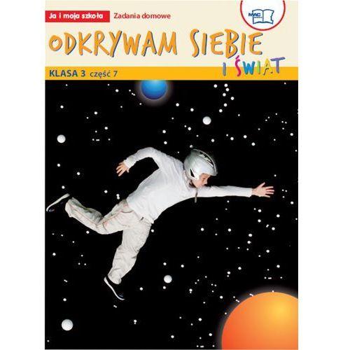 Odkrywam siebie i świat Ja i moja szkoła 3 Zadania domowe część 7, oprawa broszurowa