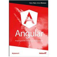 Angular. Programowanie z użyciem języka TypeScript. Wydanie II - Yakov Fain, Anton Moiseev
