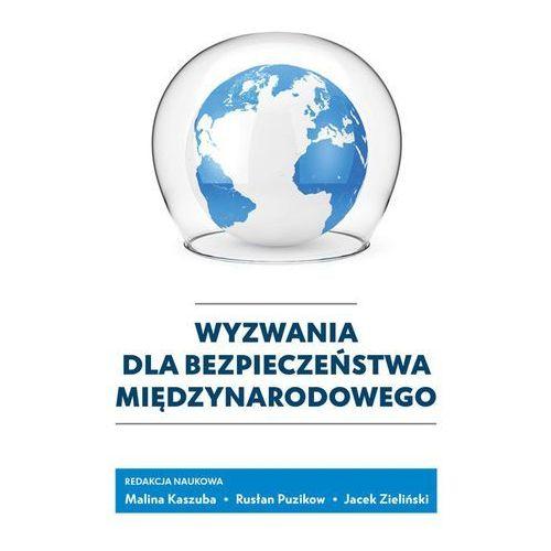 Wyzwania dla bezpieczeństwa międzynarodowego (204 str.)