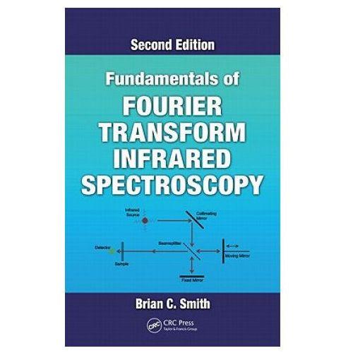 Fundamentals of Fouriertransform Infared Spectroscopy, oprawa twarda