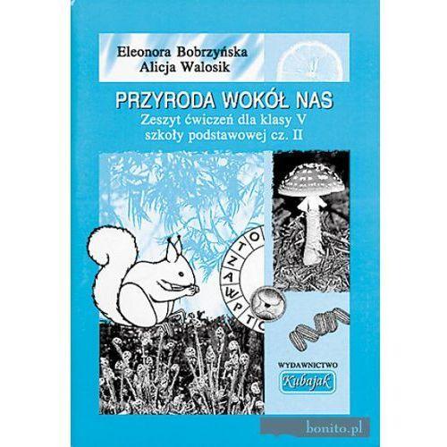 Przyroda Wokół Nas SP 5/2 ćw KUBAJAK - Eleonora Bobrzyńska, Alicja Walosik (2004)